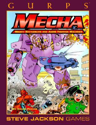 GURPS Mecha: Mighty Battlesuits and Anime Fighting Machines David L. Pulver