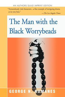 Man with the Black Worrybeads  by  George N. Rumanes