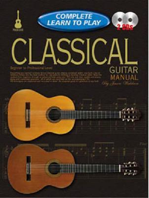 Classical Guitar Manual: Complete Learn to Play Instructions with 2 CDs  by  Jason Waldron
