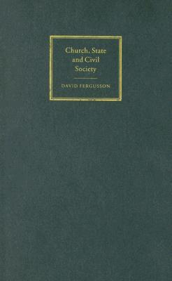 Church, State and Civil Society  by  David Fergusson