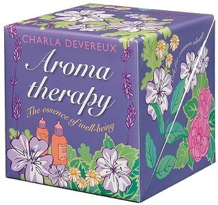 Aromatherapy Kit: The Essence of Well-Being Charla Devereux