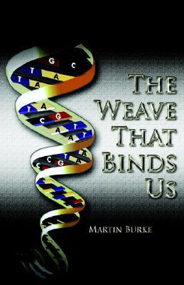 The Weave That Binds Us Martin Burke