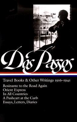 Travel Books and Other Writings, 1916-1941  by  John Dos Passos
