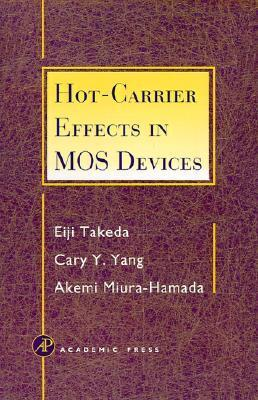Hot-Carrier Effects in Mos Devices Eiji Takeda
