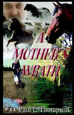 A Mothers Wrath Paul L. Thompson