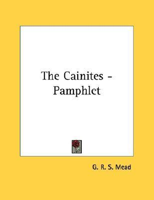 The Cainites G.R.S. Mead