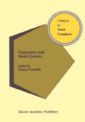 Oxygenases and Model Systems  by  Takuzo Funabiki