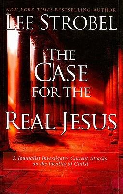 Case for the Real Jesus Lee Strobel