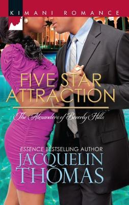 Five Star Attraction (The Alexanders of Beverly Hills, #1)  by  Jacquelin Thomas