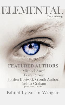 Elemental: The Anthology  by  Michael Angel