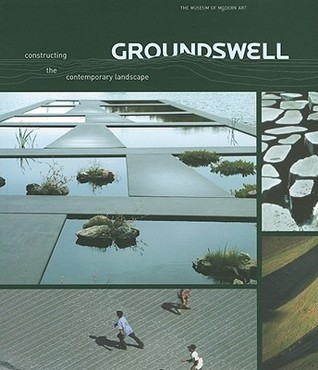 Groundswell: Constructing the Contemporary Landscape Peter Reed