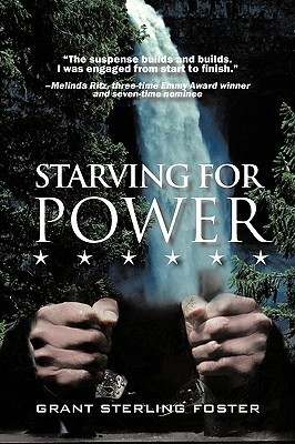 Starving for Power Grant Sterling Foster