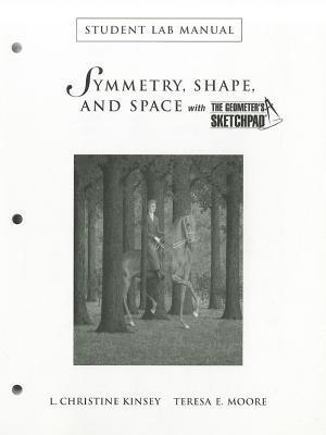 Symmetry, Shape, and Space with the Geometers Sketchpad Student Lab Manual L. Christine Kinsey