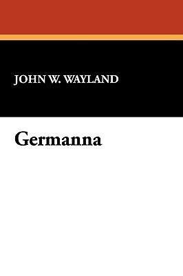 Germanna  by  John W. Wayland