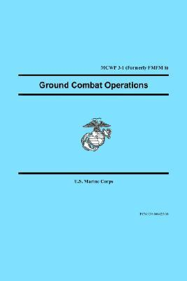 Ground Combat Operations  by  U.S. Marine Corps