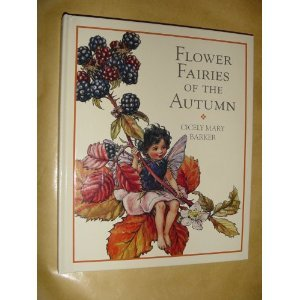 Flower Fairies Library:Flower Fairies Of The Autumn:With The Nuts And Berries They Bring (Flower Fairies Series)  by  Cicely Mary Barker