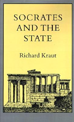 Socrates and the State Richard Kraut