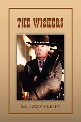 The Wishers  by  E.A. Lucky Murphy