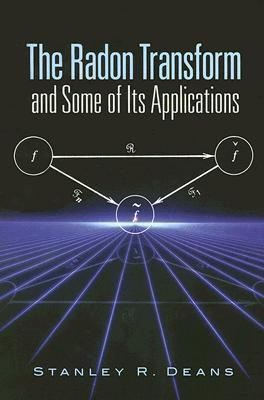 The Radon Transform and Some of Its Applications Stanley R. Deans