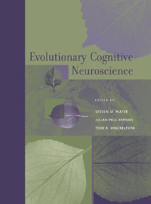Evolutionary Cognitive Neuroscience Steven M. Platek