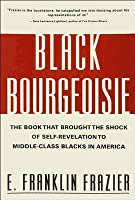 Black Bourgeoisie: The Rise of a New Middle Class E. Franklin Frazier