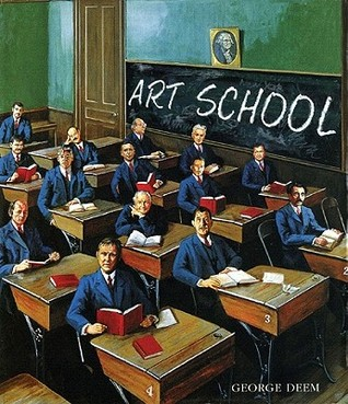Art School, New Edition  by  George Deem
