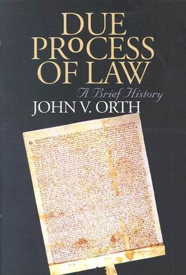 Due Process of Law  by  John V. Orth