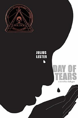 Day of Tears: A Novel in Dialogue Julius Lester
