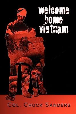 Welcome Home Vietnam Chuck Sanders