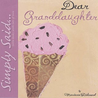 Dear Granddaughter  by  Marianne Richmond