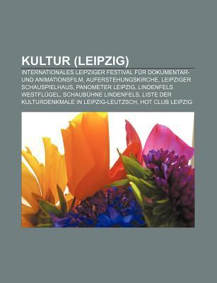 Kultur (Leipzig): Internationales Leipziger Festival Fur Dokumentar- Und Animationsfilm, Auferstehungskirche, Leipziger Schauspielhaus Source Wikipedia