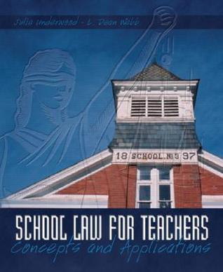 School Law for the Teachers: Concepts and Applications  by  Julie Underwood