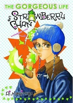 Gorgeous Life Of Strawberry Chan Volume 1 Ai Morinaga