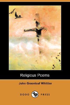 Religious Poems John Greenleaf Whittier