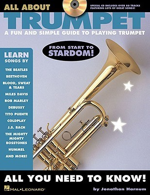 All about Trumpet: A Fun and Simple Guide to Playing Trumpet [With CD] Jonathan Harnum