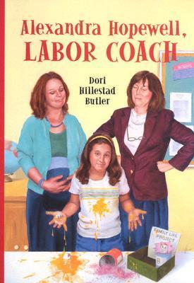 Alexandra Hopewell, Labor Coach  by  Dori Hillestad Butler