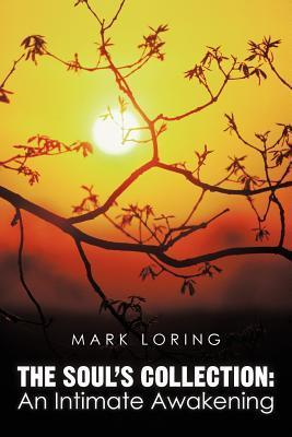 The Souls Collection: An Intimate Awakening  by  Mark Loring