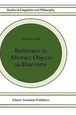 Reference to Abstract Objects in Discourse Nicholas Asher