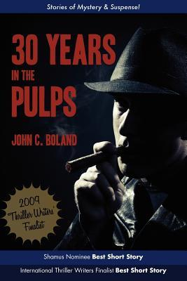 30 Years in the Pulps John C Boland