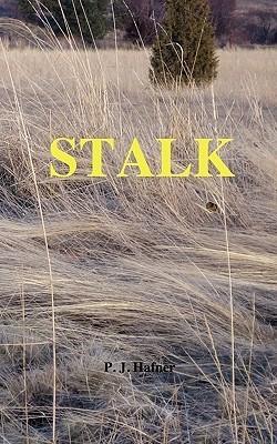 Stalk  by  P.J. Hafner