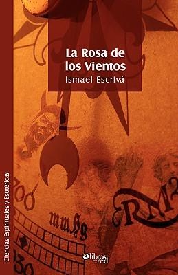 La Rosa de Los Vientos  by  Ismael Escriva