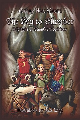 The Key to Slumber: The Tales of Slumber, Book Two Jeremy Marc Girard