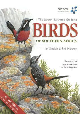 The Larger Illustrated Guide to Birds of Southern Africa  by  Ian Sinclair