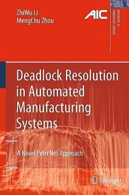 Deadlock Resolution in Automated Manufacturing Systems: A Novel Petri Net Approach Zhiwu Li