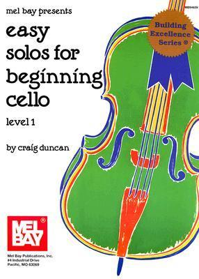 Mel Bay Easy Solos For Beginning Cello, Level 1 Craig Duncan