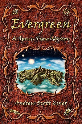 Evergreen: A Space-Time Odyssey Andrew Scott Ziner