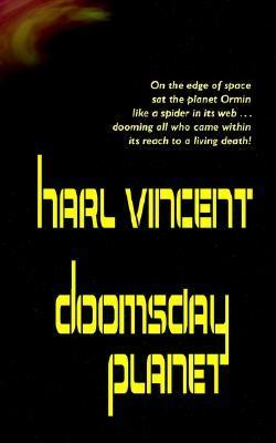 The Doomsday Planet Harl Vincent