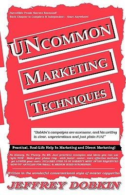 Uncommonn Marketing Techniques  by  Jeffrey Dobkin
