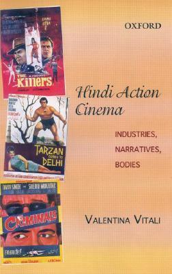 Hindi Action Cinema: Industries, Narratives, Bodies  by  Valentina Vitali