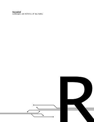 Recoded. Landscapes and Politics of New Media. Monika Vykoukal